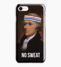 No Sweat - Inspired by Hamilton - sweatband iPhone Case/Skin