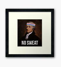 No Sweat - Inspired by Hamilton - sweatband Framed Print