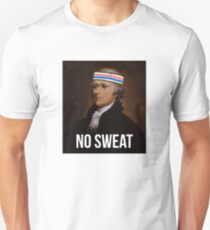 No Sweat - Inspired by Hamilton - sweatband Unisex T-Shirt
