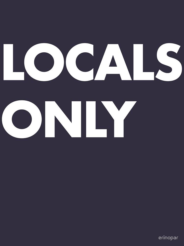 Locals Only White by erinopar