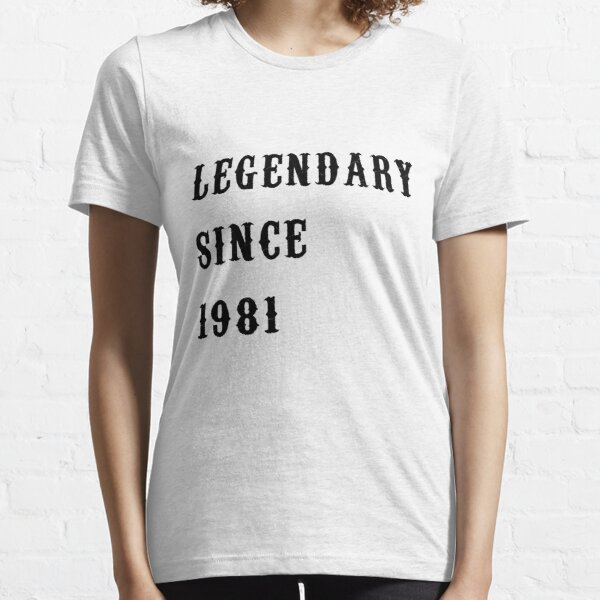 Legendary since 1981 -Vintage 1981 - 40th Birthday Gift For Men T-shirt Essential T-Shirt