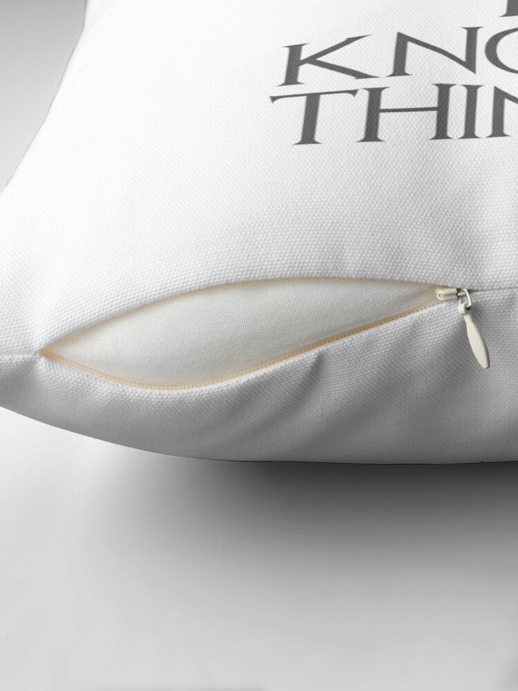 Alternate view of I DRINK TEA AND I KNOW THINGS Throw Pillow