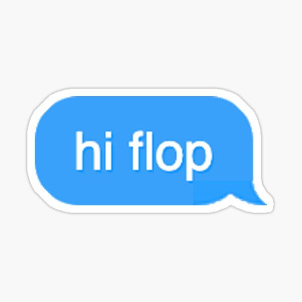hi flop Sticker