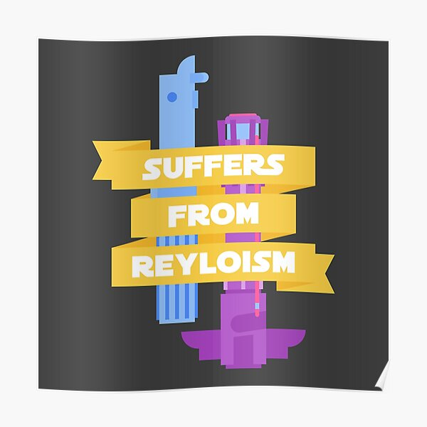 Suffers From Reyloism Poster
