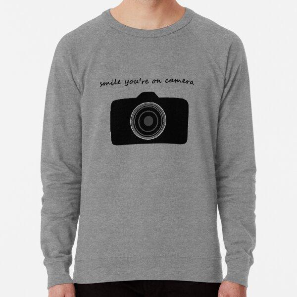 smile you're on camera Lightweight Sweatshirt
