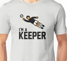 Im a keeper tshirt for soccer fans Unisex T-Shirt