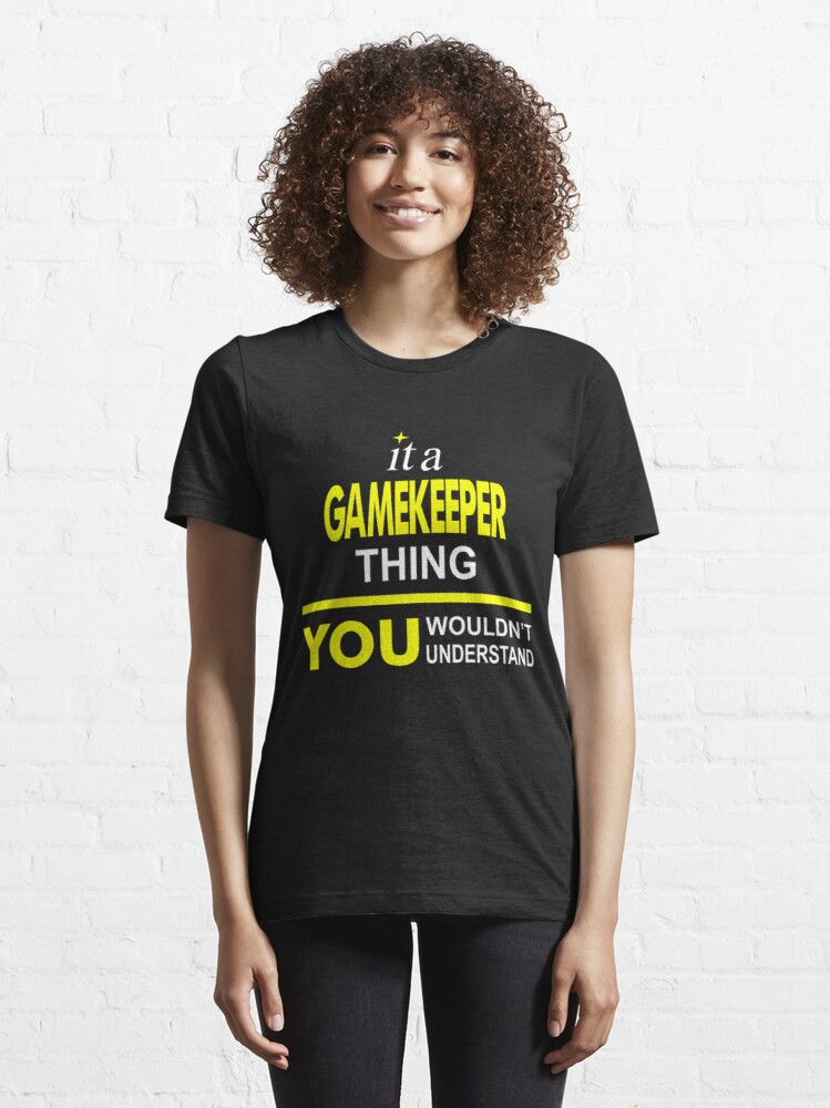 Alternate view of It'A Gamekeeper Thing You Wouldn'T Understand Essential T-Shirt