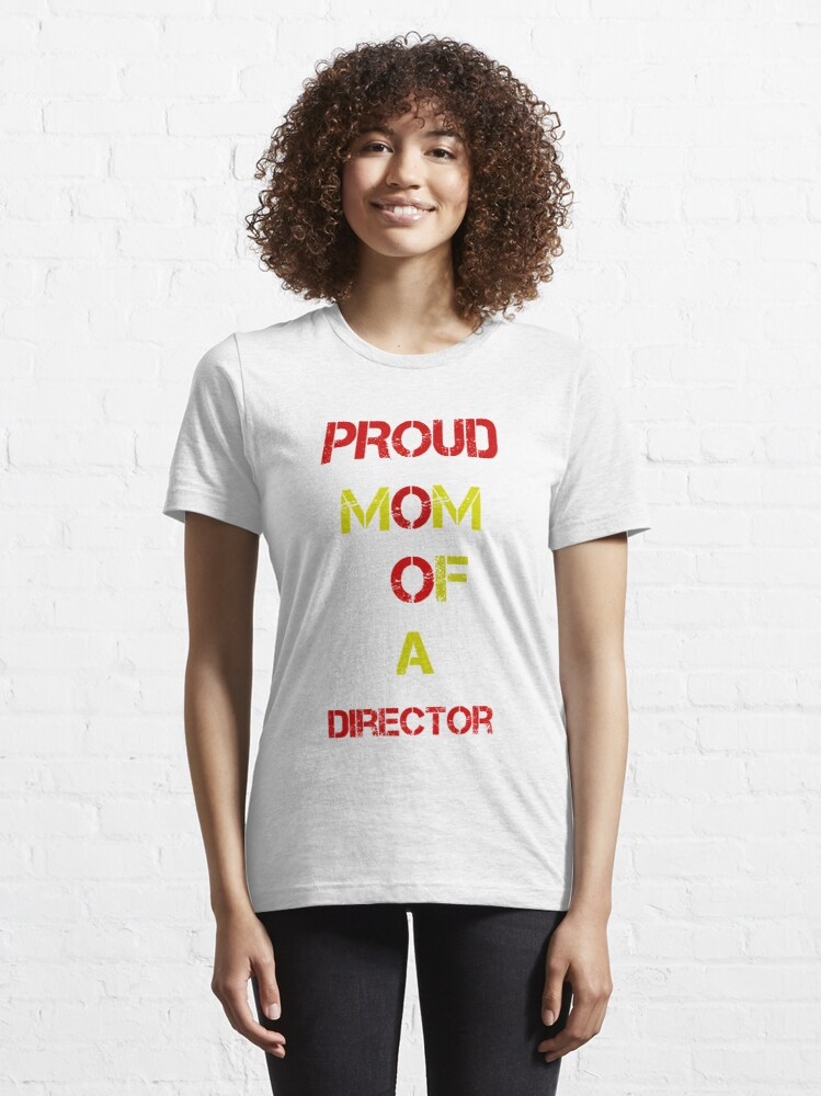 Alternate view of Proud mom of a director Essential T-Shirt