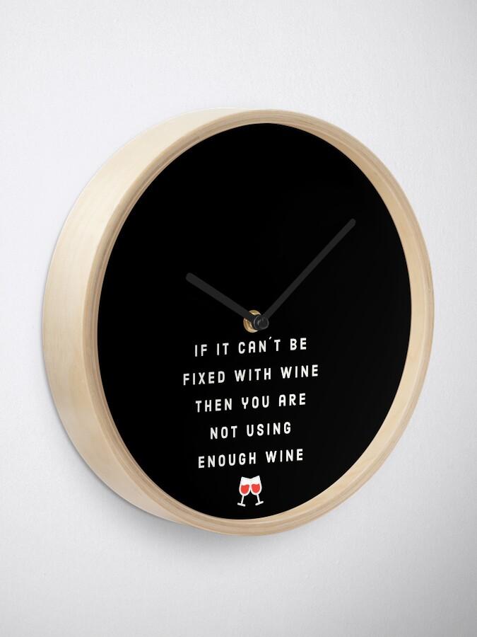Alternate view of Enough wine Clock