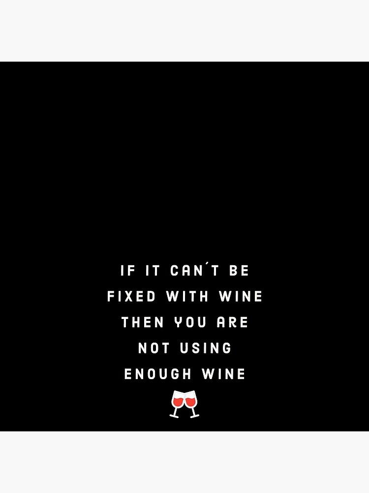 Enough wine by Timinski