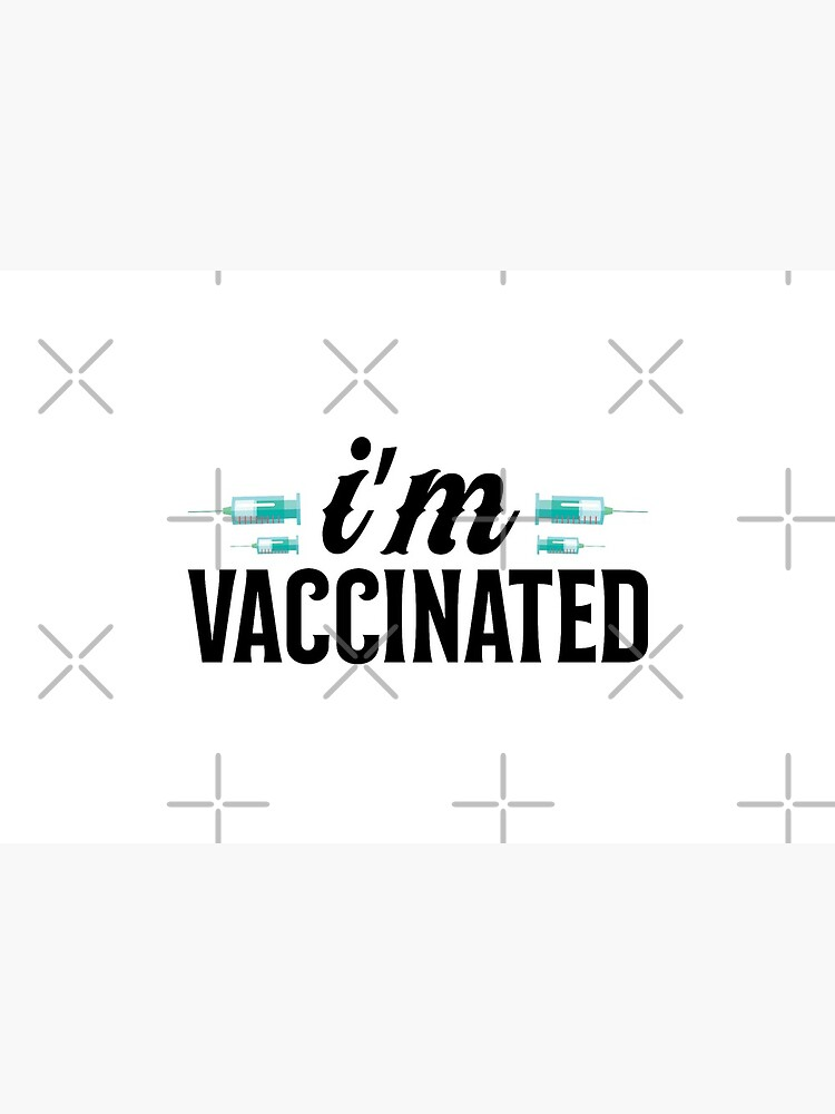I'm  Vaccinated by obedtheartist