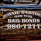 Bonnie and Clydes Bails Bonds Sign by Bobby Deal