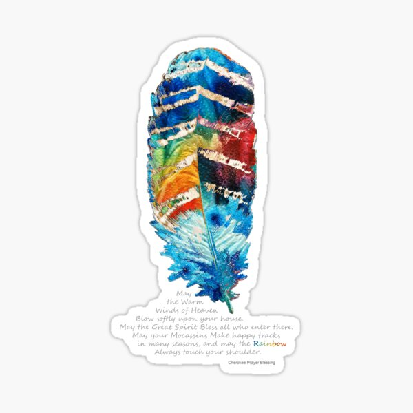 Colorful Feather Art - Cherokee Blessing - By Sharon Cummings Sticker