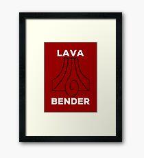 Lava Bender and Proud Framed Print