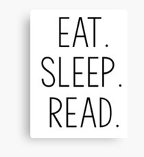 Eat. Sleep. Read.  Canvas Print