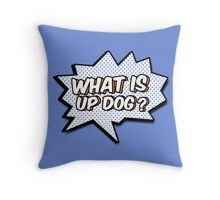 It Smells Like Up Dog in Here Throw Pillow