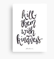 Kill Them with Kindness —Version 1 (White Background) Canvas Print
