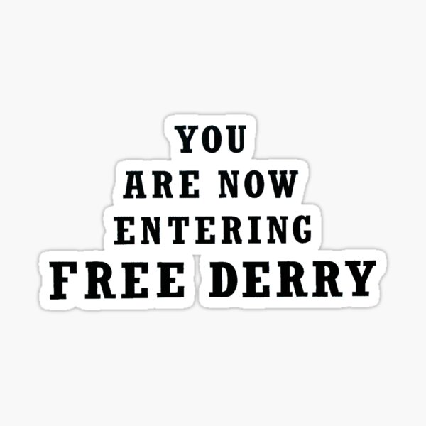 You Are Now Entering Free Derry Sticker