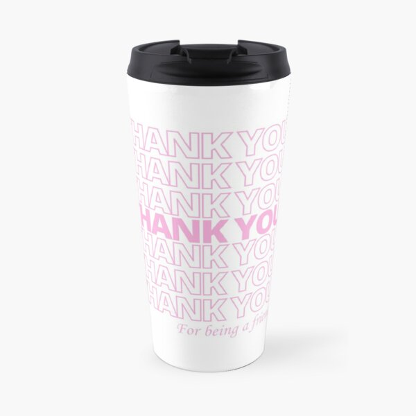 The Golden Girls thank you for being a friend  Travel Mug