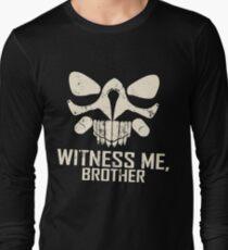 IMMORTAN JOE: WITNESS ME  Long Sleeve T-Shirt