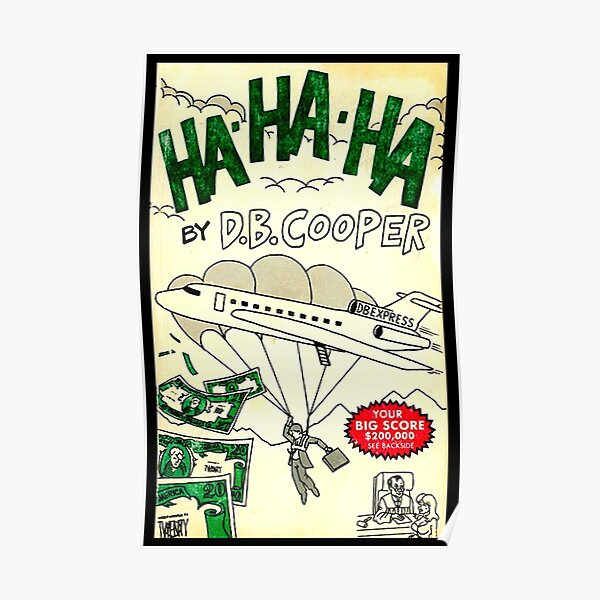 HaHaHa by DB Cooper Poster
