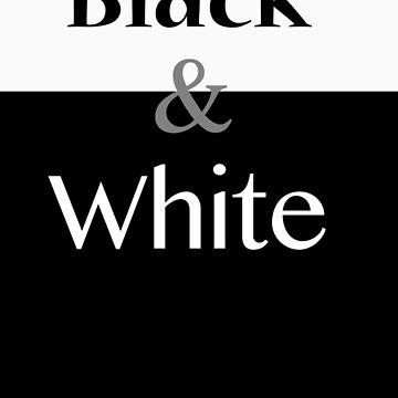 The Black & White by designmayvary