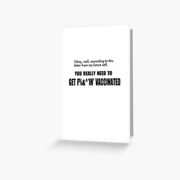 You need to get Vaccinated Greeting Card