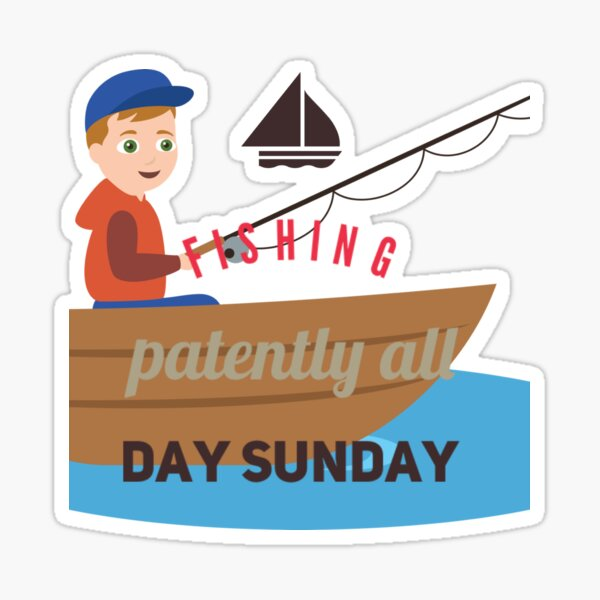 Fishing patently all day Sunday  Sticker