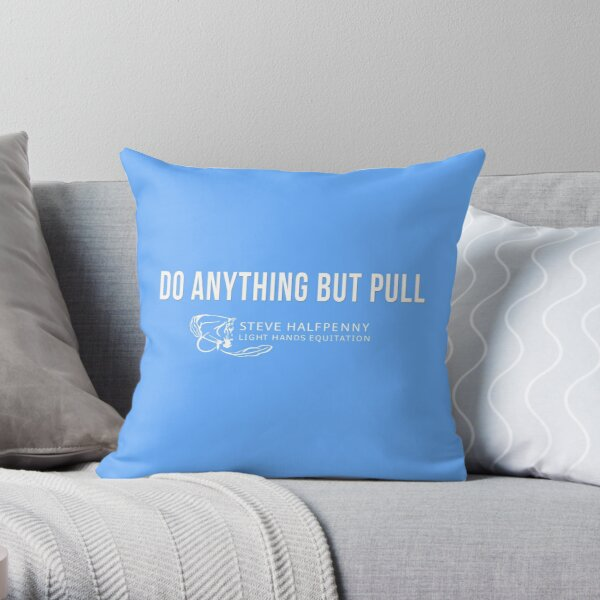 Do anything but pull t-shirt Throw Pillow