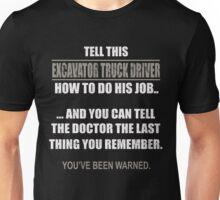 Funny Excavator Truck Driver T-shirt Unisex T-Shirt