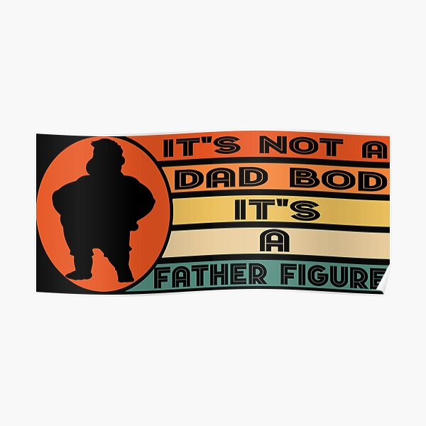 It's Not A Dad BOD It's Father Figure Bear Beer Lover dead figure dad bod  Poster