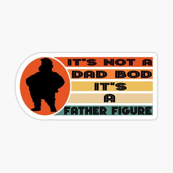 It's Not A Dad BOD It's Father Figure Bear Beer Lover dead figure dad bod  Sticker