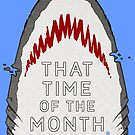 That Time of the Month - Shark by Rachel Poulson