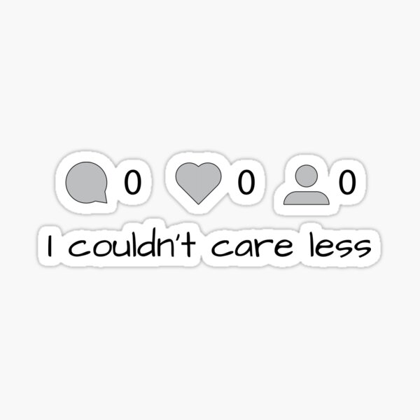 I couldn't care less Sticker