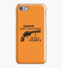 Guns Don't Kill People, I Kill People iPhone Case/Skin