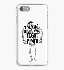 Tight Pants - black iPhone Case/Skin