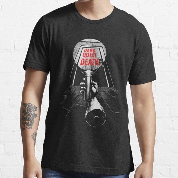 Dark Quiet Death Essential T-Shirt