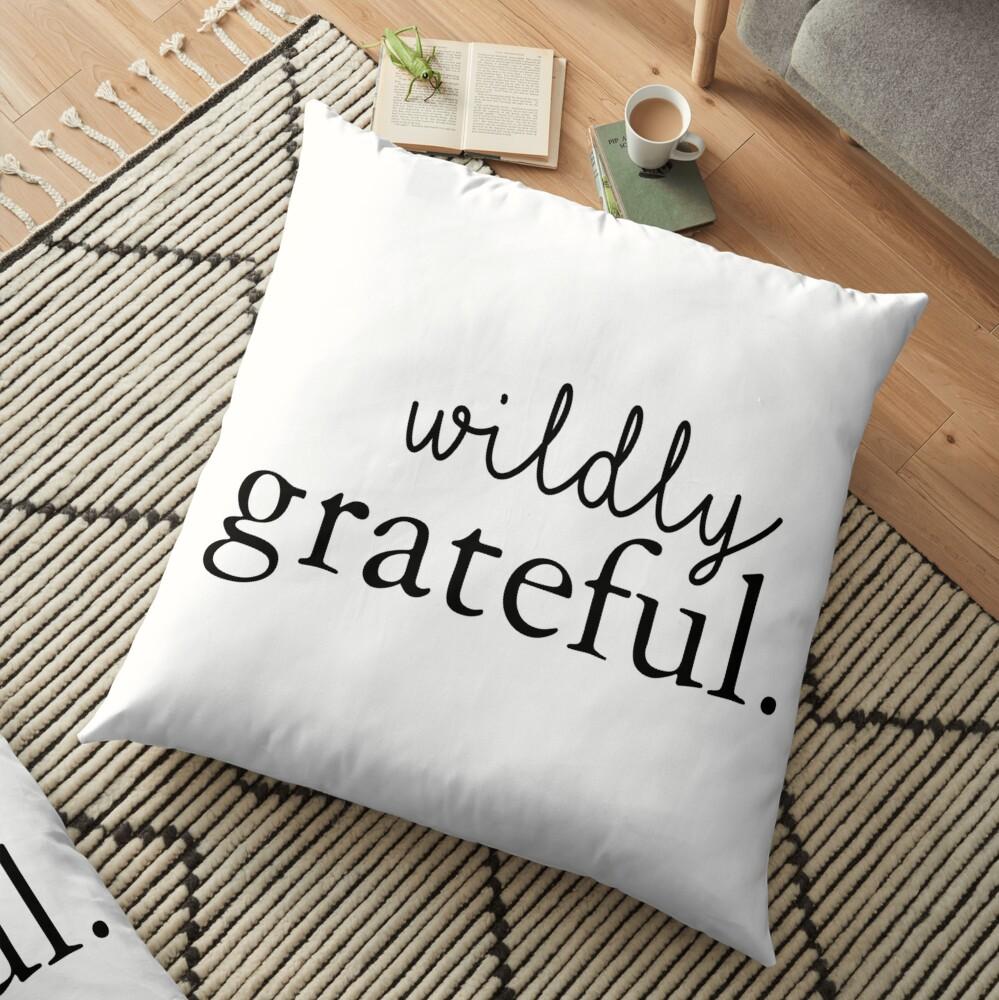 Wildly Grateful Floor Pillow