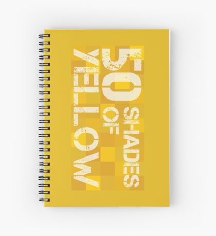 50 Shades of Yellow Spiral Notebook