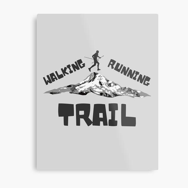 Trail Running (Walking) - Funny Shirt Metal Print