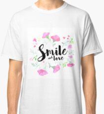 Smile & Love Classic T-Shirt