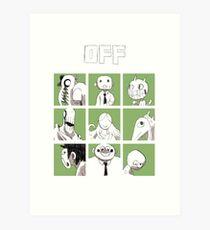 OFF - The complete crew Art Print