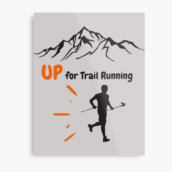 UP for Trail Running Metal Print