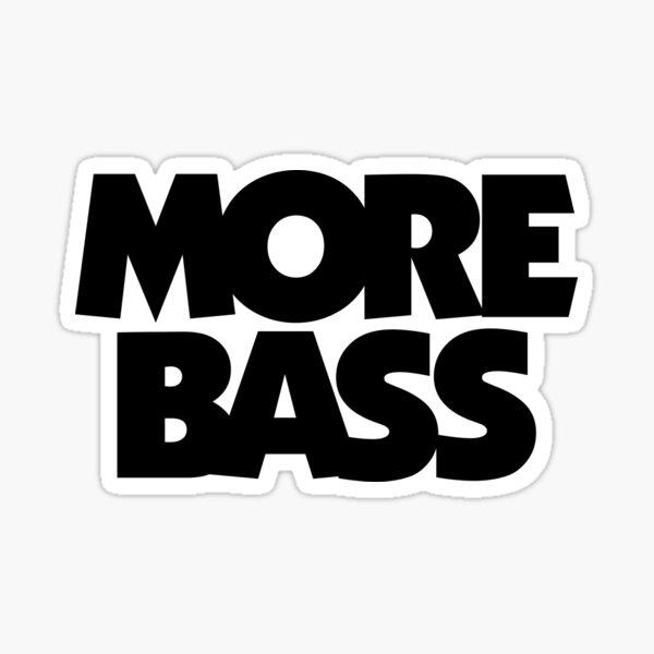 More Bass (Black) Sticker