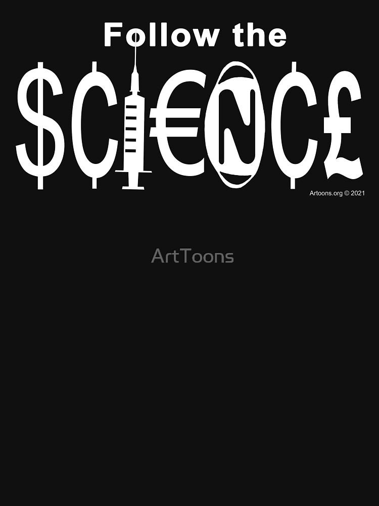 Follow the Science by ArtToons