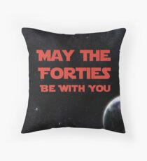 May The Forties Be With You - space image Throw Pillow