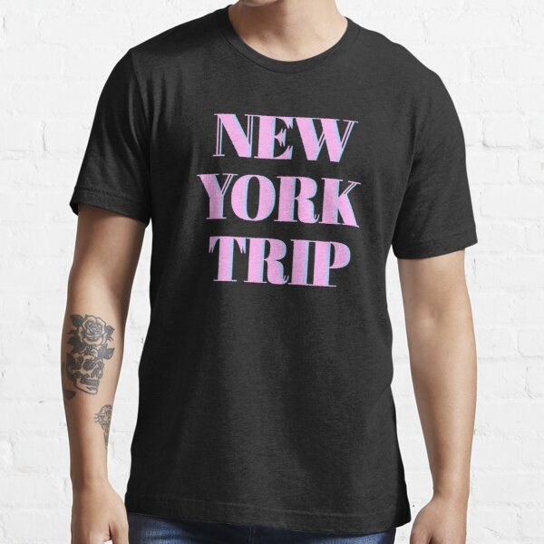 NEW YORK TRIP Essential T-Shirt