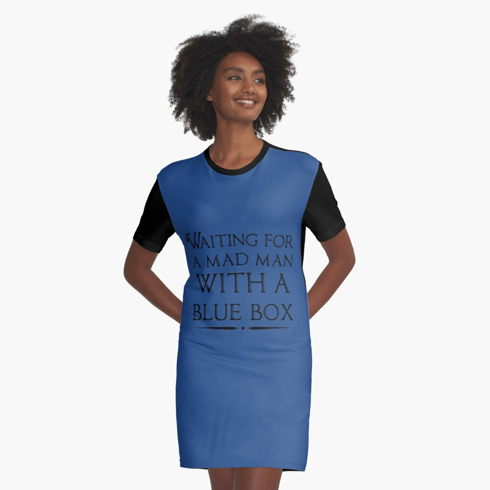 Waiting For A Mad Man With A Blue Box Graphic T-Shirt Dress Front