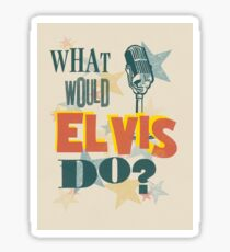 What Would Elvis Do? Sticker