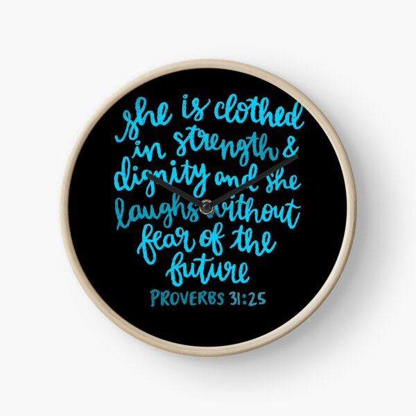 She is clothed in strength and dignity Clock